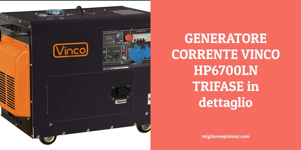 GENERATORE CORRENTE VINCO HP6700LN TRIFASE in dettaglio