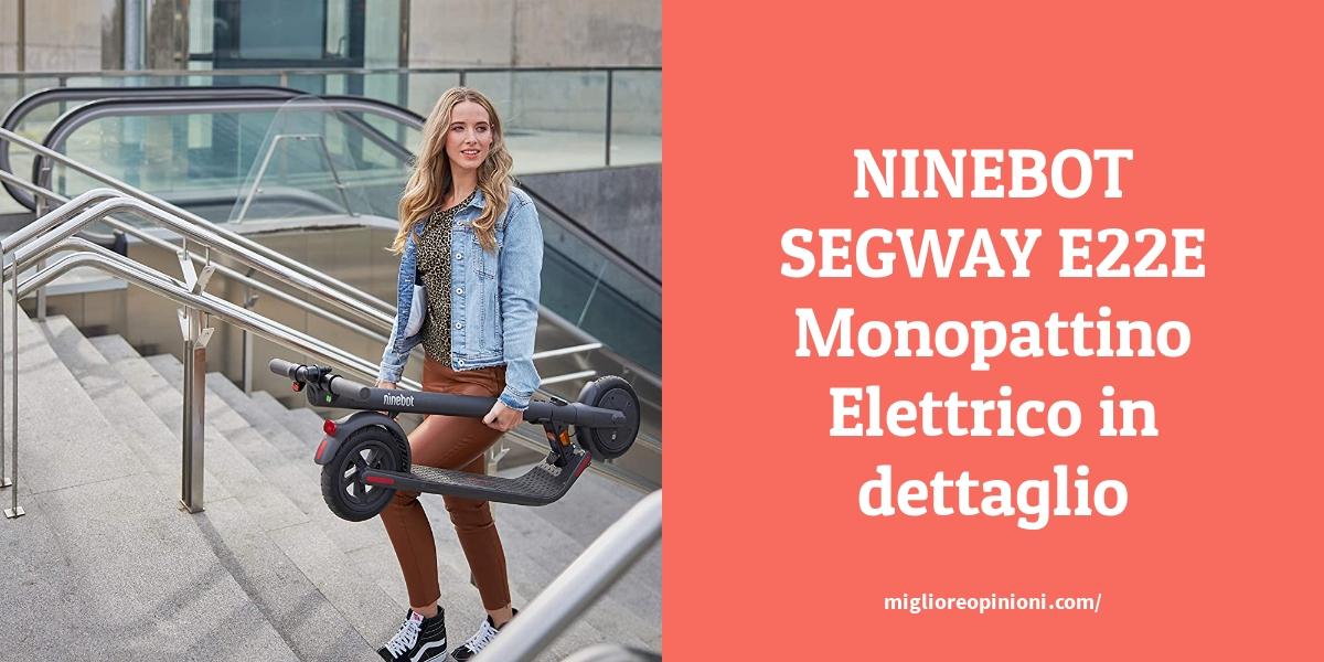 NINEBOT SEGWAY E22E Monopattino Elettrico in dettaglio