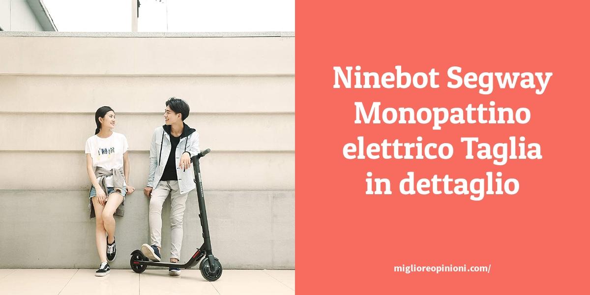 Ninebot Segway Monopattino elettrico Taglia in dettaglio