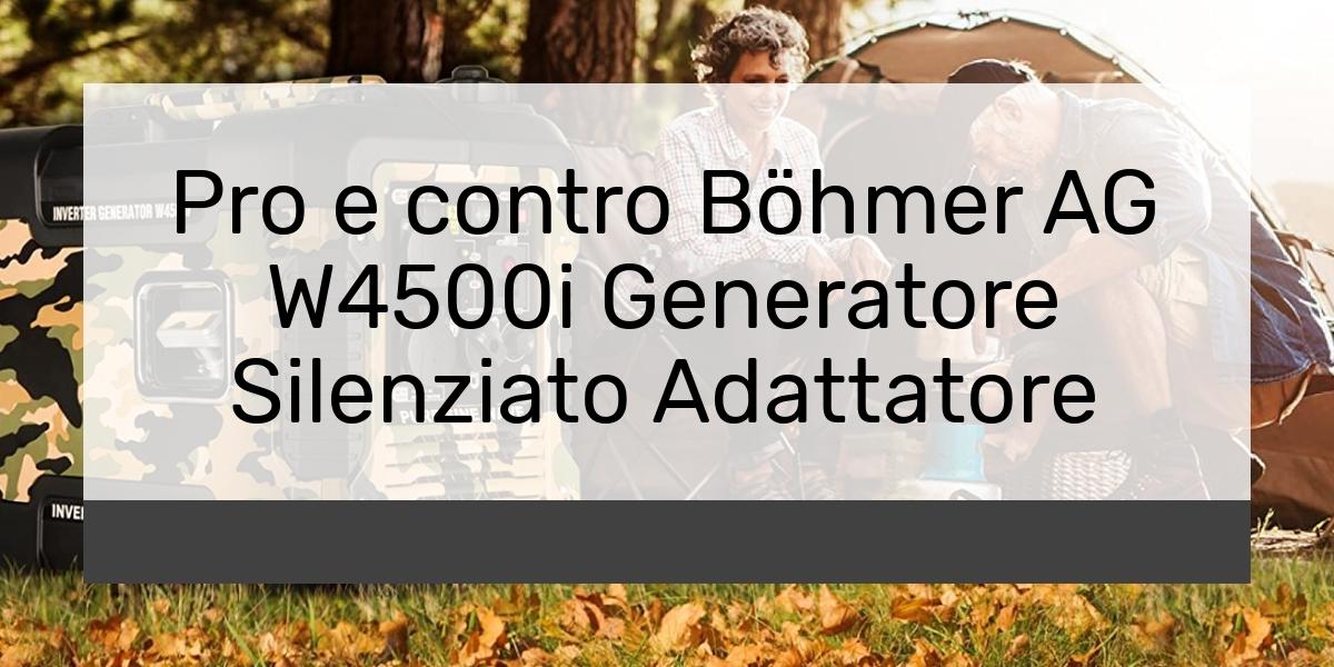 Pro e contro Böhmer AG W4500i Generatore Silenziato Adattatore
