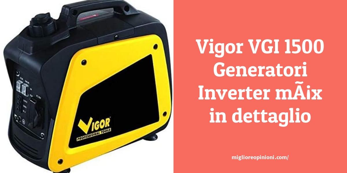 Vigor VGI 1500 Generatori Inverter mÃx in dettaglio