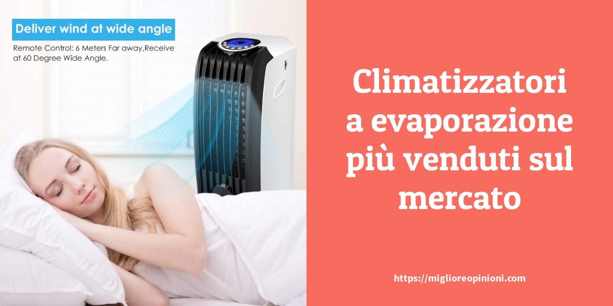 Climatizzatori a evaporazione più venduti sul mercato