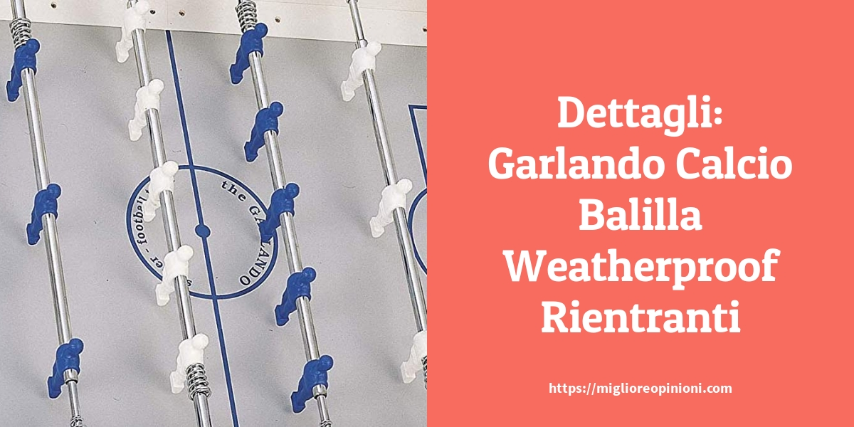 Dettagli Garlando Calcio Balilla Weatherproof Rientranti