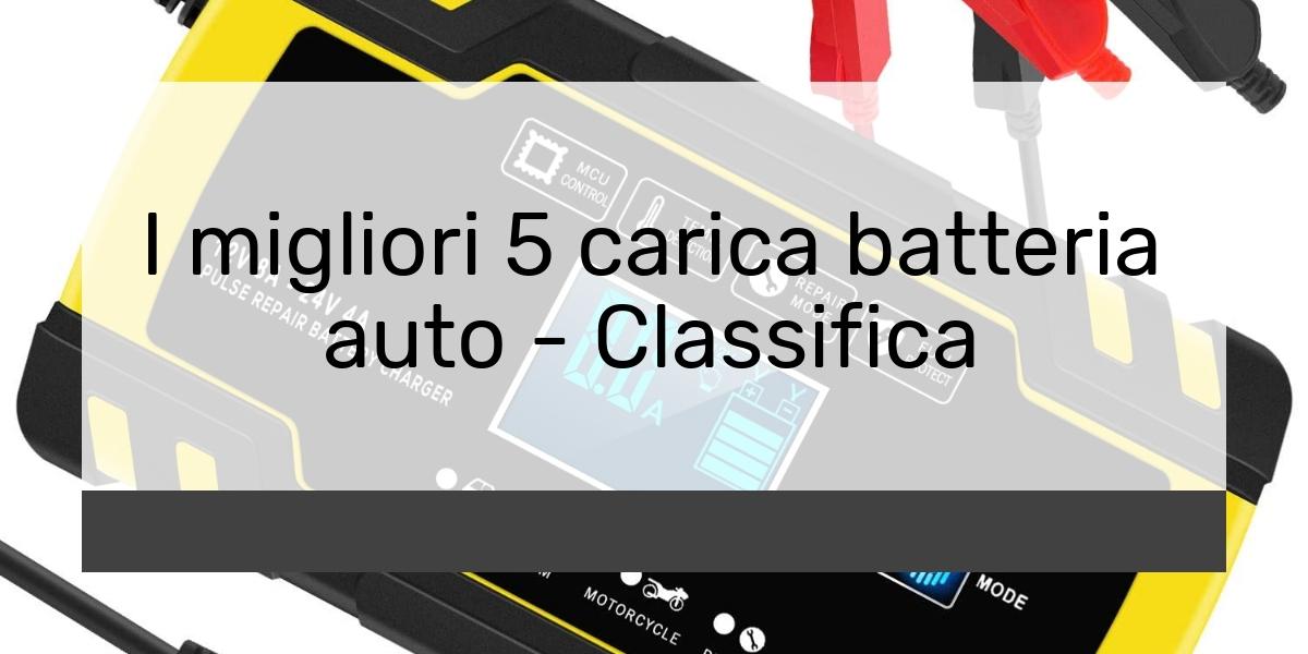 I migliori 5 carica batteria auto Classifica