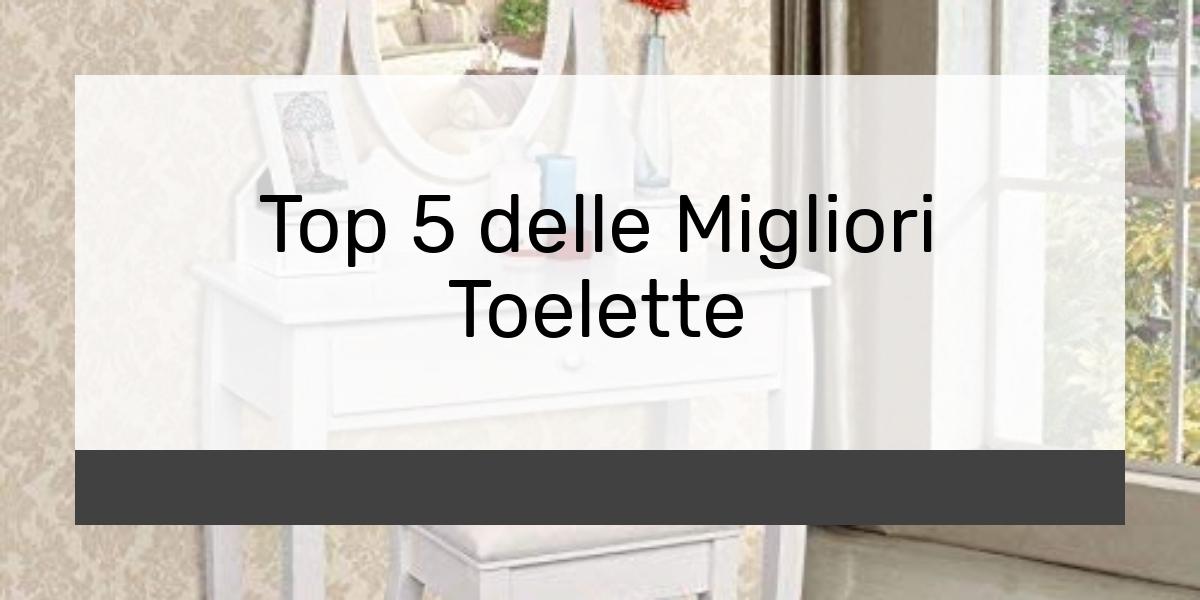Top 5 delle Migliori Toelette