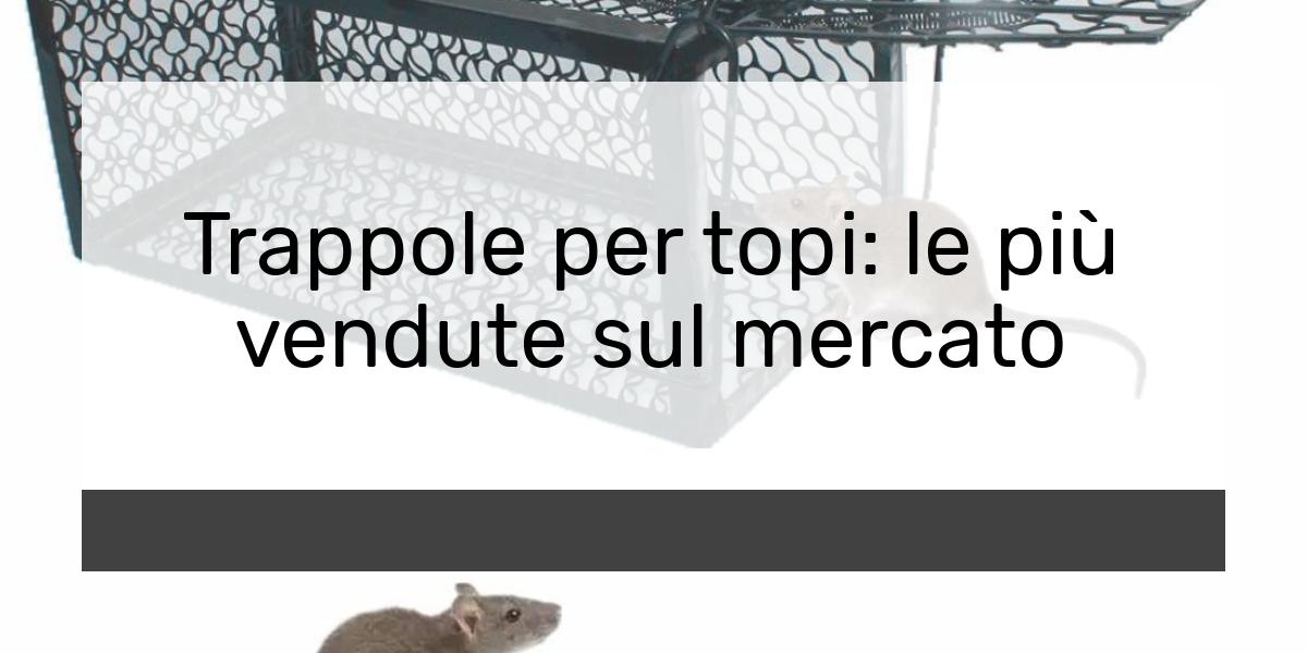 Trappole per topi le più vendute sul mercato