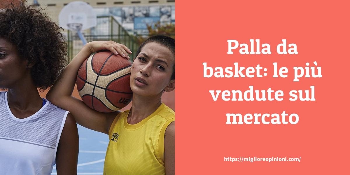 Palla da basket le più vendute sul mercato