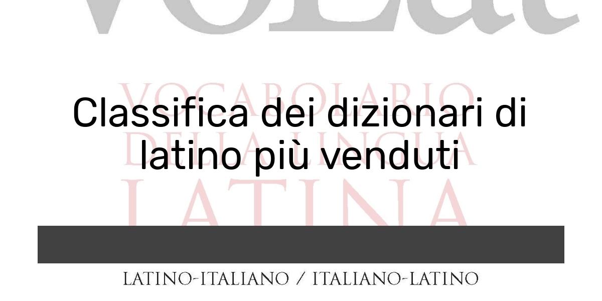 Classifica dei dizionari di latino più venduti