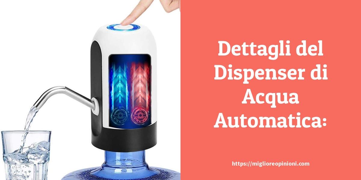 Dettagli del Dispenser di Acqua Automatica: