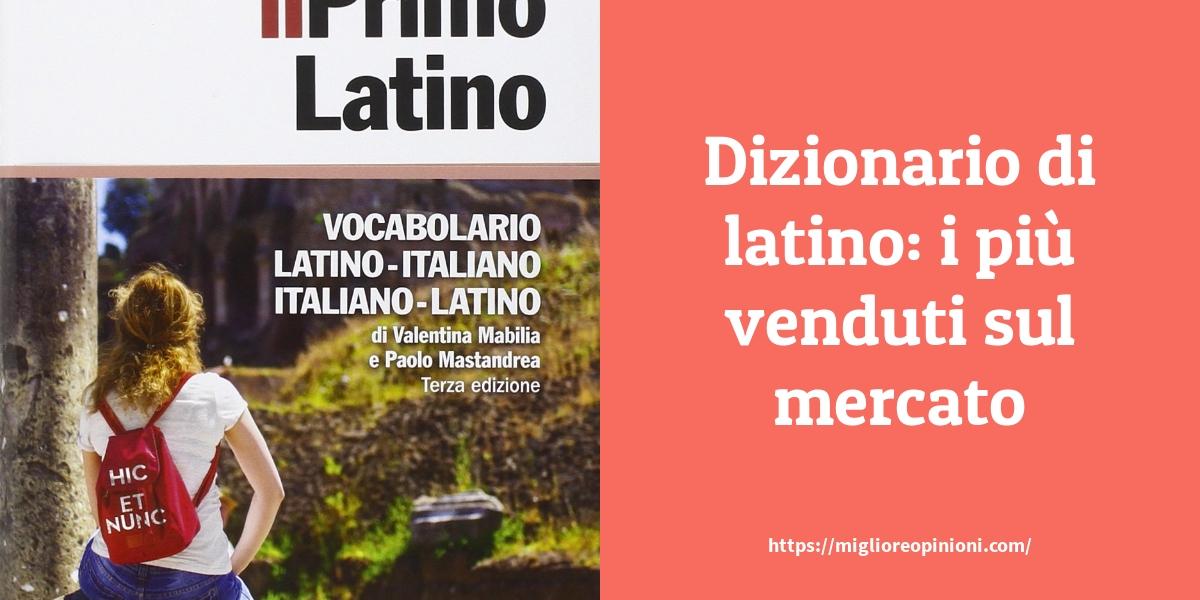 Dizionario di latino i più venduti sul mercato