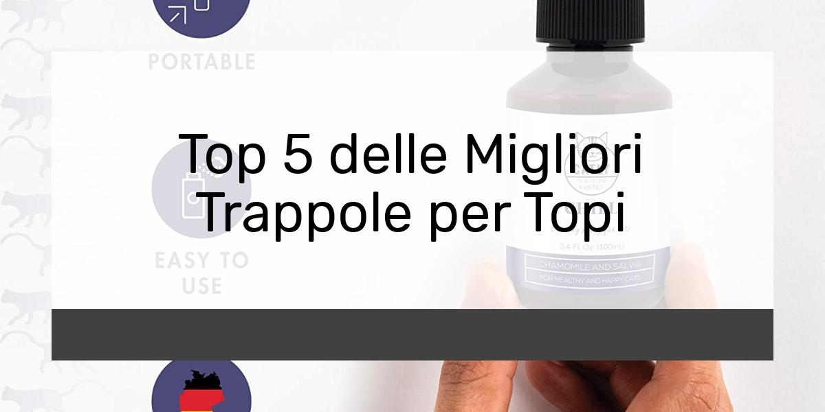 Top 5 delle Migliori Trappole per Topi