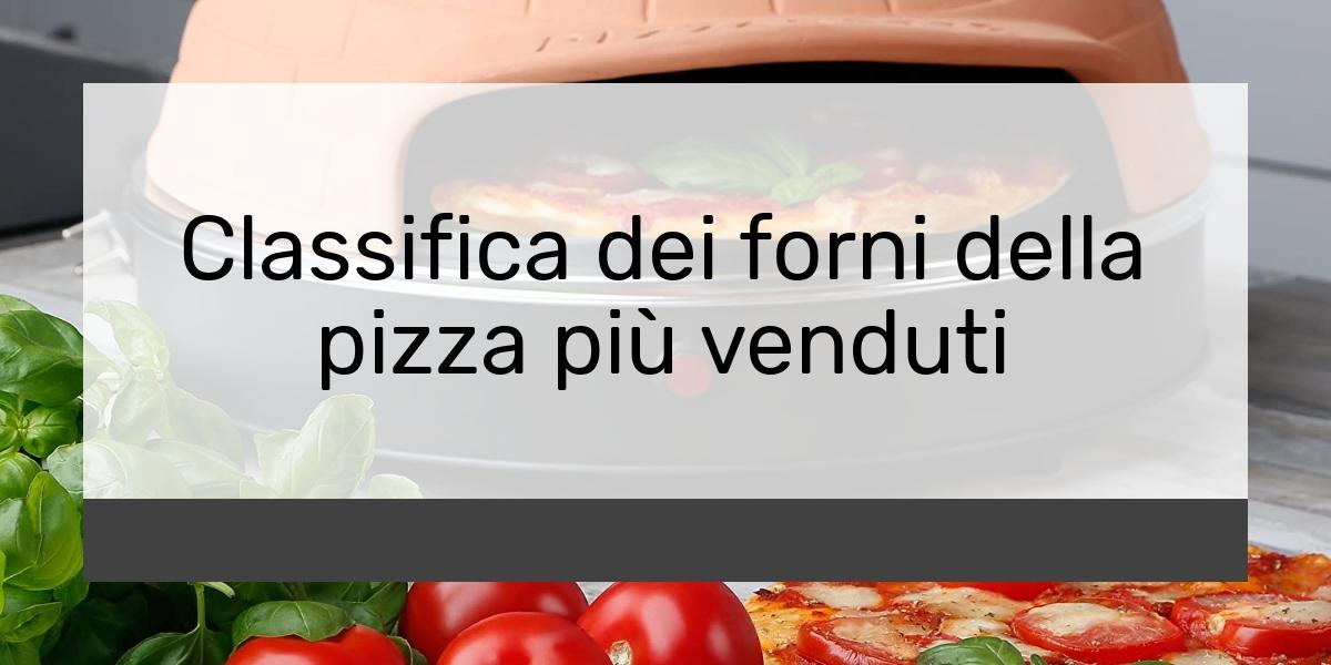 Classifica dei forni della pizza più venduti