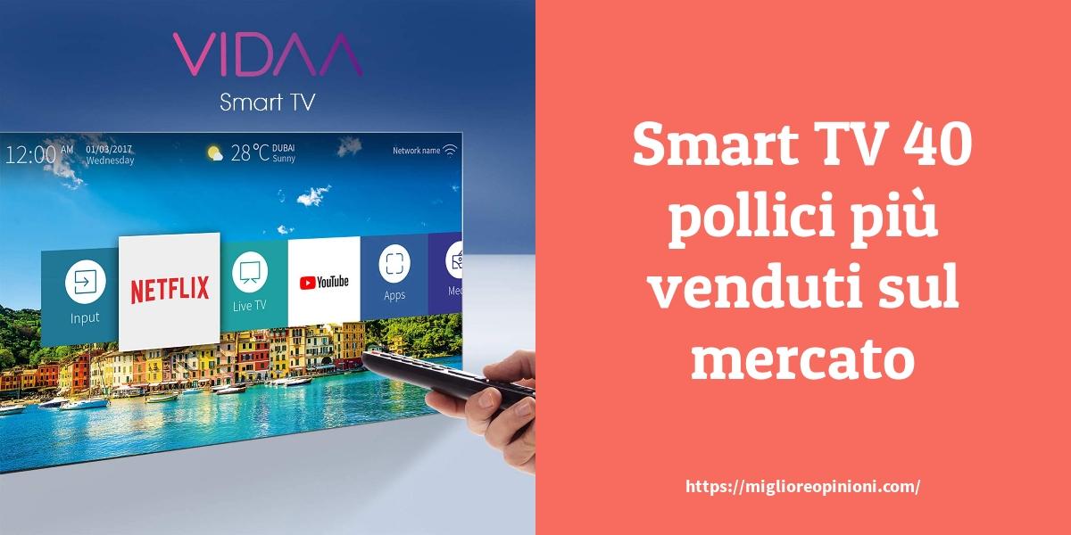Smart TV 40 pollici più venduti sul mercato
