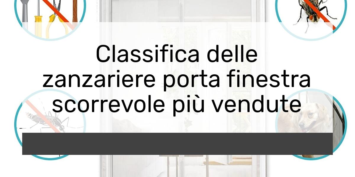 Classifica delle zanzariere porta finestra scorrevole più vendute