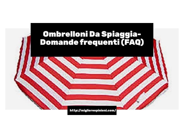 Ombrelloni Da Spiaggia- Domande frequenti (FAQ)