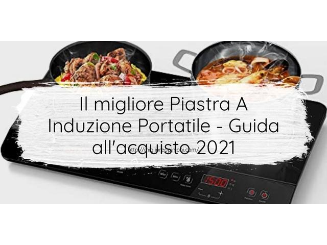 Le migliori marche di Piastra A Induzione Portatile italiane
